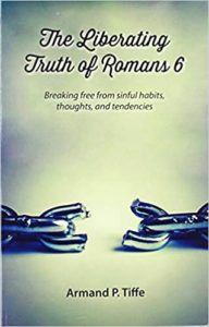 The Liberating Truth of Romans 6